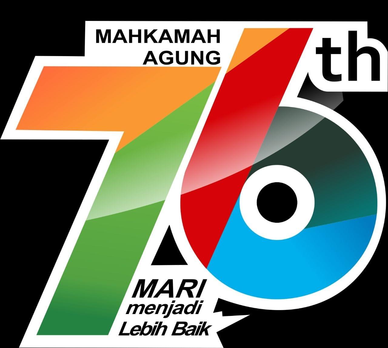 SELAMAT HARI ULANG TAHUN MAHKAMAH AGUNG REPUBLIK INDONESIA KE 76