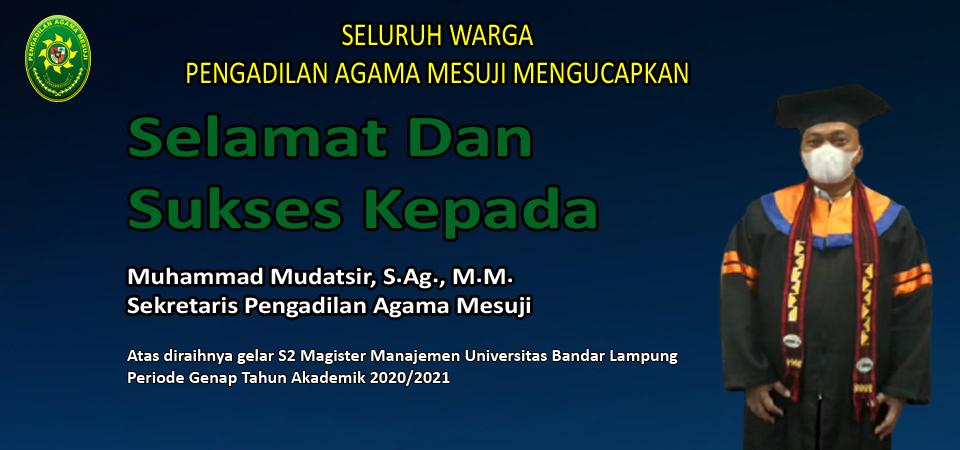 Selamat dan sukses atas diraihnya gelar S2 Magister Hukum - Sekretaris PA Mesuji, Muhammad Mudatsir, S.Ag., M.M.